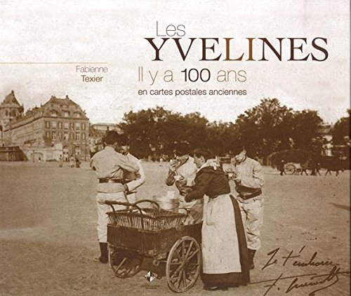 Les Yvelines il y a 100 ans