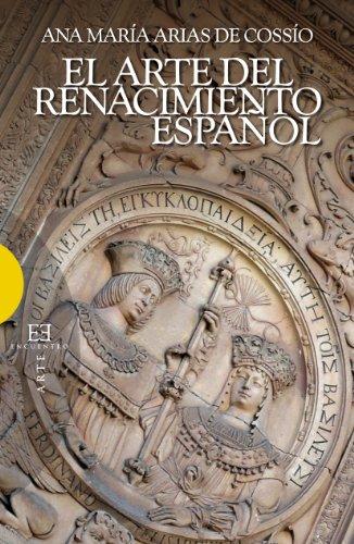 Descargar Libro El Arte Del Renacimiento Español De Ana María Arias Ana María Arias De Cossío