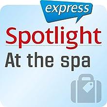 Spotlight express - Reisen: Wortschatz-Training Englisch - In einem Wellness-Hotel Hörbuch von  div. Gesprochen von:  div.