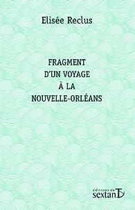 Fragment d'un voyage à la Nouvelle-Orléans par Elisée Reclus