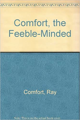 Comfort The Feeble Minded Amazon Es Ray Comfort Libros