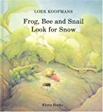 img - for Frog, Bee, and Snail Look for Snow book / textbook / text book