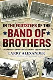 """In the Footsteps of the Band of Brothers"" av Larry Alexander"