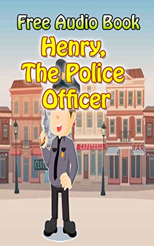 Henry, The Police Officer | (WITH ONLINE AUDIO FILE