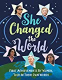 img - for She Changed the World: First Achievements by Women, Told in Their Own Words book / textbook / text book