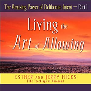 The Amazing Power of Deliberate Intent, Part I  Audiobook