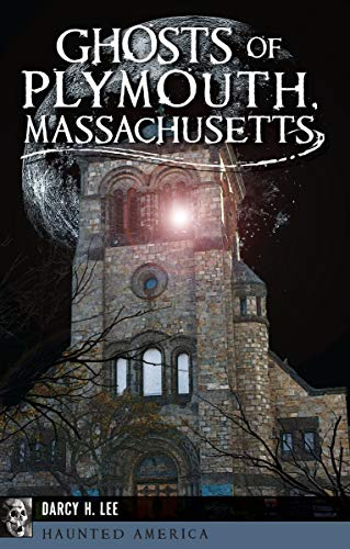 Ghosts of Plymouth, Massachusetts (Haunted America)]()