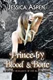Prince by Blood and Bone: A Fantasy Romance of the Black Court (Tales of the Black Court Book 2)