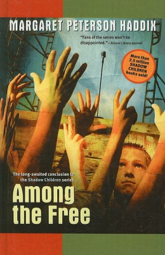 Book: Among the Free (Shadow Children) by Margaret Peterson Haddix