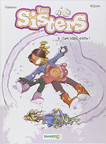 Les sisters (4) : C'est nikol crème !