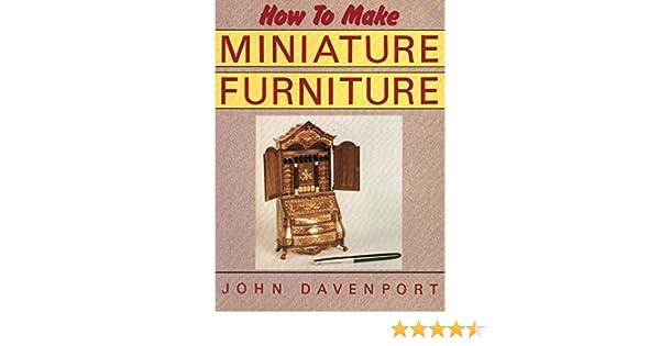 How to Make Miniature Furniture: John Davenport
