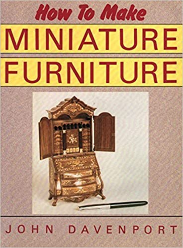 How to Make Miniature Furniture: John Davenport: 9780922066087