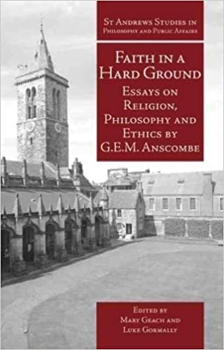 faith in a hard ground essays on religion philosophy and ethics  faith in a hard ground essays on religion philosophy and ethics st andrews studies in philosophy and public affairs g e m anscombe mary geach