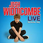 Josh Widdicombe Live - And Another Thing...   Josh Widdicombe