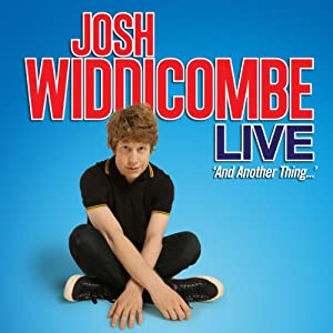 Josh Widdicombe Live - And Another Thing... Performance