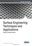 Surface Engineering Techniques and Applications : Research Advancements, Loredana Santo, Paulo Davim, 1466651415