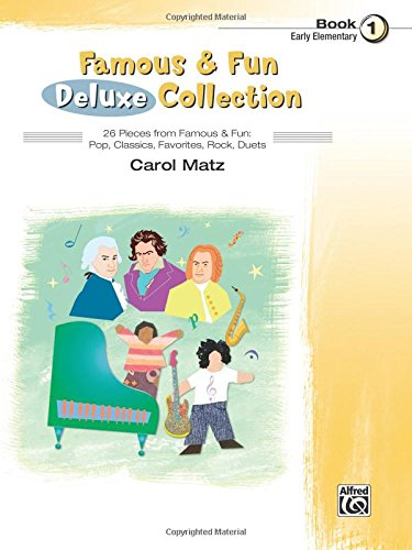 Famous & Fun Deluxe Collection, Bk 1: 26 Pieces from Famous & Fun: Pop, Classics, Favorites, Rock, Duets ()