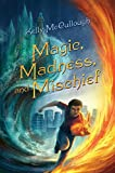Magic, Madness, and Mischief