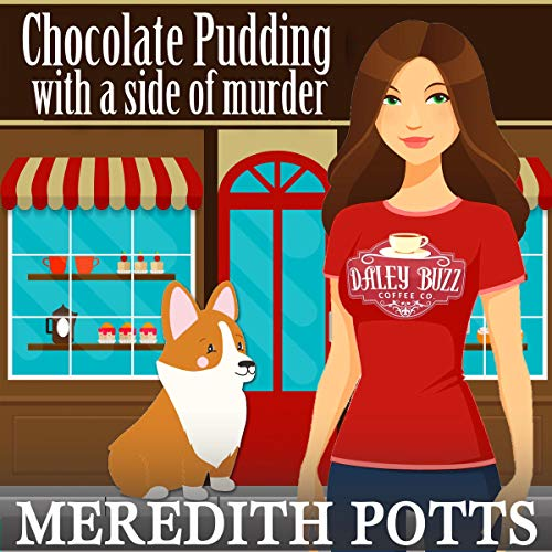 (Chocolate Pudding with a Side of Murder: Daley Buzz Cozy Mystery)