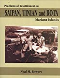 Problems of Resettlement on Saipan, Tinian, and Rota, Mariana Islands
