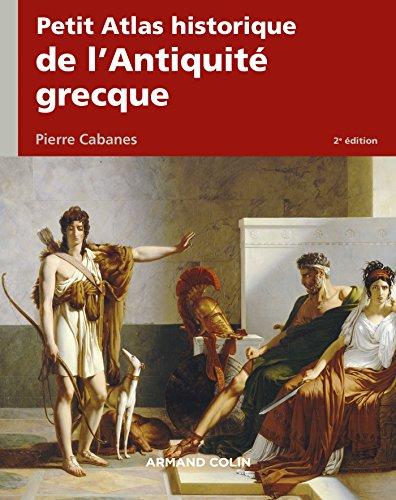 Petit Atlas - Petit Atlas historique de l'Antiquité grecque 2e éd. (French Edition)