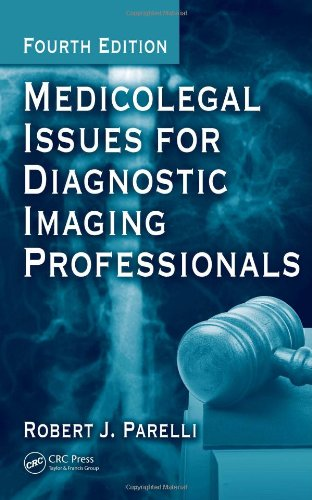 Medicolegal Issues for Diagnostic Imaging Professionals, Fourth Edition