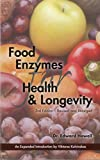 img - for Food Enzymes for Health & Longevity: Revised and Enlarged book / textbook / text book