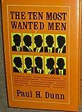 The Ten Most Wanted Men, Paul H. Dunn, 0884941507
