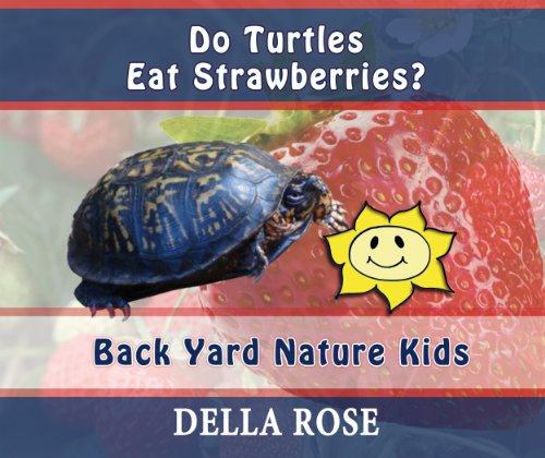 Do Turtles Eat Strawberries: Back Yard Nature Kids