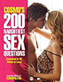 Cosmo's 200 Naughtiest Sex Questions: Answered in 20 Words or Less (Cosmo's Naughtiest Sex Questions)