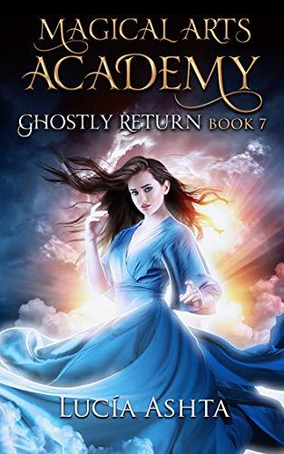 - Magical Arts Academy 7: Ghostly Return