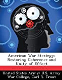 img - for American War Strategy: Restoring Coherence and Unity of Effort by Trout Carl R. (2013-02-28) Paperback book / textbook / text book