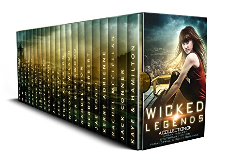 Wicked Legends: A Dystopian Paranormal Romance and Urban Fantasy Collection by [Hamilton, Rebecca, Kaye, Rainy, McClellan, Rachel, Adrienne, Kerry, Vogel, Jae, Herbert, Debbie, Lyon, Raquel, Blackwood, Lisa, Wilson, Nicolas, Atkinson, Thea, Pierce, Isis , Taylor, J.E., Eaton, Stacy, Locke, Carysa, Schmitz, S.M. , Faith, Jayne, Corcino, Kate , Stone, Nirina, Albert, C.M., Larry, N.R., Bedford, Erin, Jack Conner]