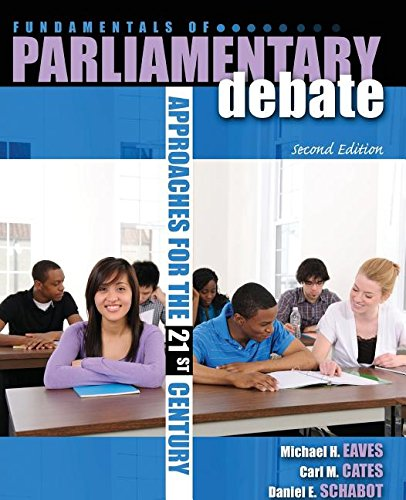 Fundamentals of Parliamentary Debate:: Approaches in the 21st Century