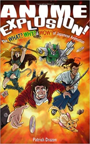 The What Why And Wow Of Japanese Animation Amazonde Patrick Drazen Fremdsprachige Bucher