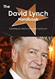 The David Lynch Handbook - Everything You Need to Know about David Lynch, Emily Smith, 1743441835