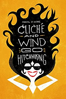 cliché and wind go hitchhiking by [St. Pierre, Marcel]