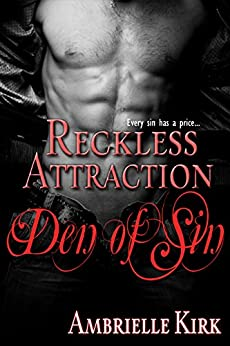Den of Sin Series: Reckless Attraction by [Kirk, Ambrielle]