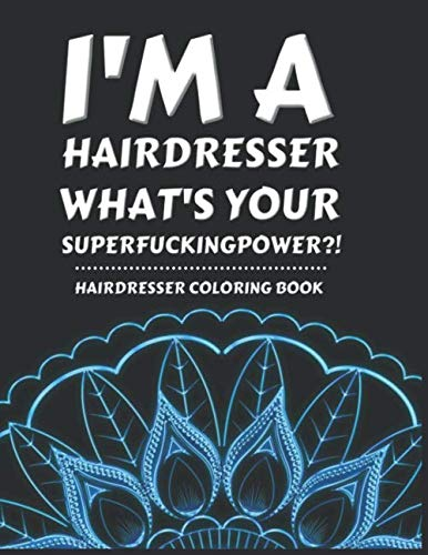 Gift Ideas For Graduation - Hairdresser Coloring Book: Funny & Humorous