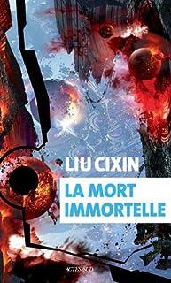 La mort immortelle [Trilogie des Trois Corps, 3]