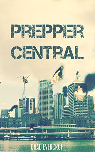 Prepper Central: A Prepper Fiction Novel (Prepping - Together we will Survive Book 1) (Prepper Central compare prices)