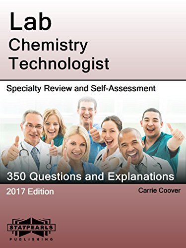 Lab Chemistry Technologist: StatPearls Specialty Review and Self Assessment (StatPearls Review Series Book 16)