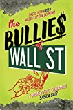 img - for The Bullies of Wall Street: This Is How Greed Messed Up Our Economy book / textbook / text book