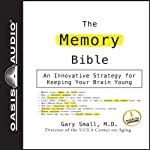 The Memory Bible: An Innovative Strategy for Keeping Your Brain Young | Gary Small