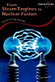 From Steam Engines to Nuclear Fusion, Carol Ballard, 1432907085