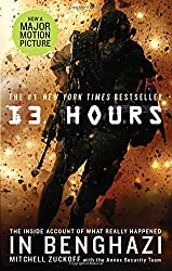 13 Hours: The Explosive Inside Story of How Six Men Fought off the Benghazi Terror Attack