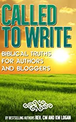 Called To Write, Biblical Truths For Authors and Bloggers