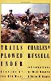 Trails Plowed Under, Charles Russell, 0803289618