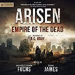 Empire of the Dead: Arisen, Book 8 | Michael Stephen Fuchs,Glynn James