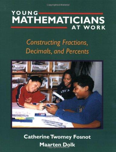 Young Mathematicians at Work: Constructing Fractions, Decimals, and Percents